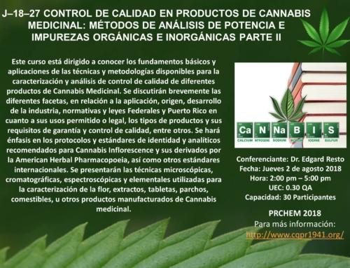 J–18–27 CONTROL DE CALIDAD EN PRODUCTOS DE CANNABIS MEDICINAL: MÉTODOS DE ANÁLISIS DE POTENCIA E IMPUREZAS ORGÁNICAS E INORGÁNICAS PARTE II
